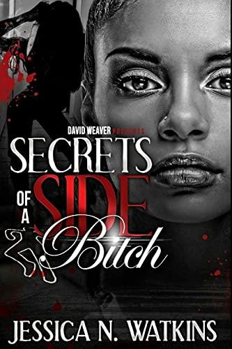Secrets of a Side Bitch By Jessica N Watkins