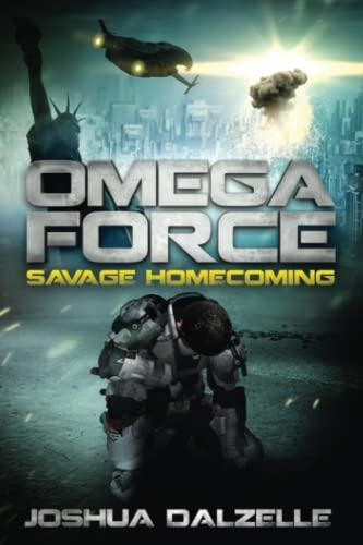 Omega Force: Savage Homecoming By Joshua Dalzelle