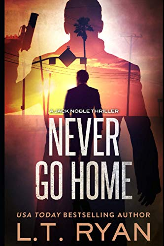 Never Go Home (Jack Noble) By L T Ryan