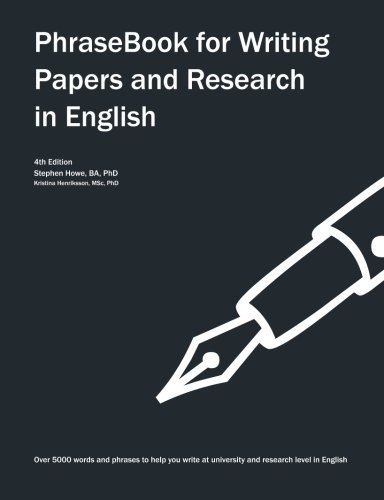 PhraseBook for Writing Papers and Research in English By Stephen Howe