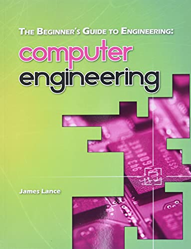The Beginner's Guide to Engineering By James Lance