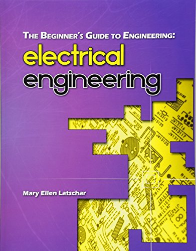 The Beginner's Guide to Engineering By Mary Ellen Latschar