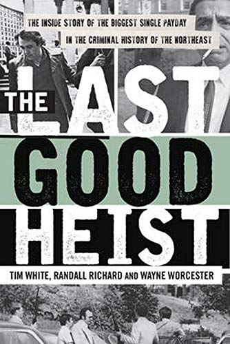 The Last Good Heist By Wayne Worcester