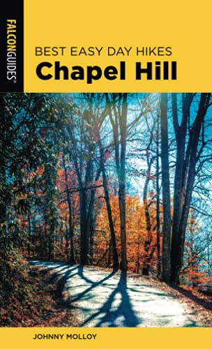 Best Easy Day Hikes Chapel Hill, Second Edition By Johnny Molloy