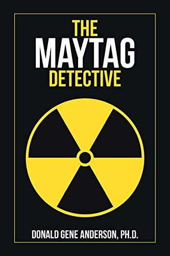 The Maytag Detective By Donald Gene Anderson Ph D