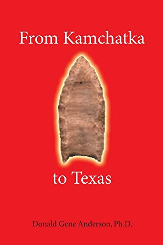 From Kamchatka to Texas By Donald Gene Anderson Ph D