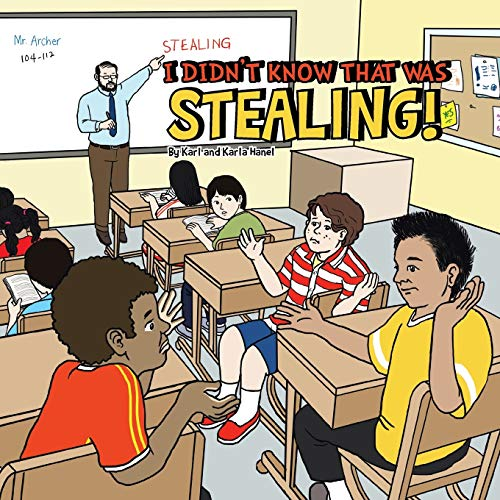 I Didn't Know That Was Stealing! By Karl Hanel