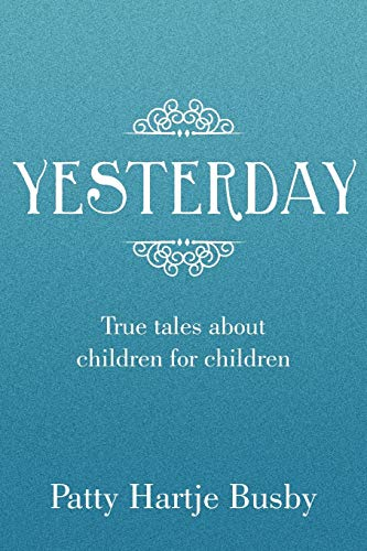 Yesterday By Patty Hartje Busby