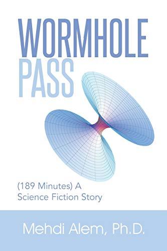 Wormhole Pass By Mehdi Alem Ph D