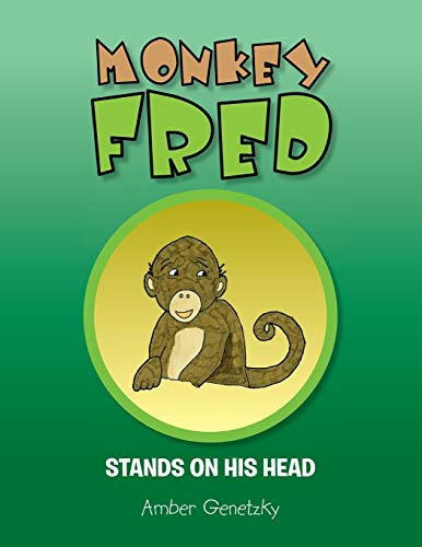 Monkey Fred Stands on His Head By Amber Genetzky