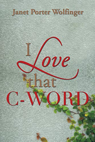 I Love That C-Word By Janet Porter Wolfinger