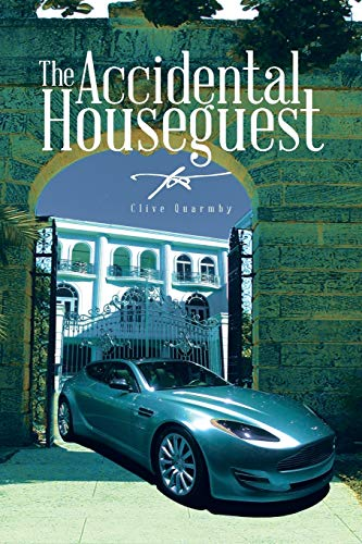 The Accidental Houseguest By Clive Quarmby