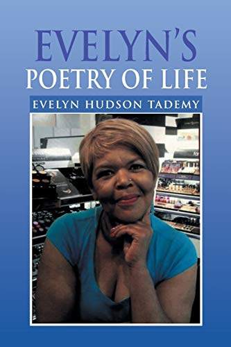 Evelyn's Poetry of Life By Evelyn Hudson Tademy