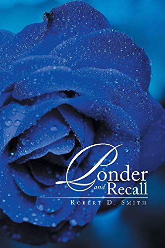 Ponder and Recall By Robert D Smith