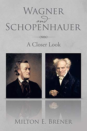 Wagner and Schopenhauer By Milton E Brener