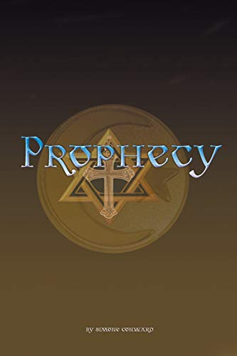 Prophecy By Simone Conward
