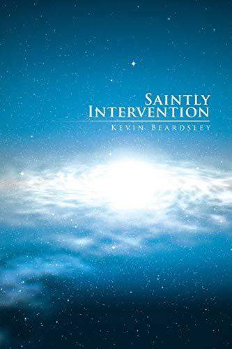Saintly Intervention By Kevin Beardsley