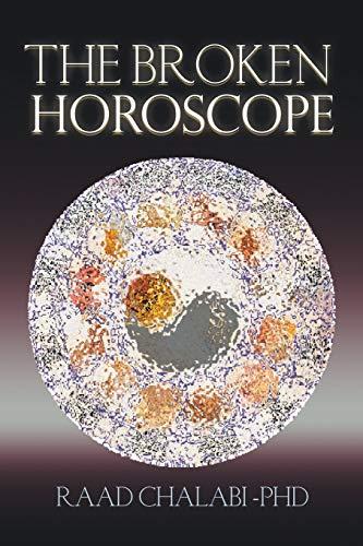 The Broken Horoscope By Raad Chalabi Phd