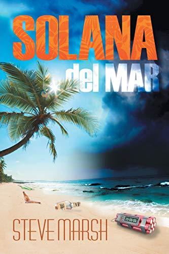 Solana del Mar By Steve Marsh, Dr (Cardiff University UK)