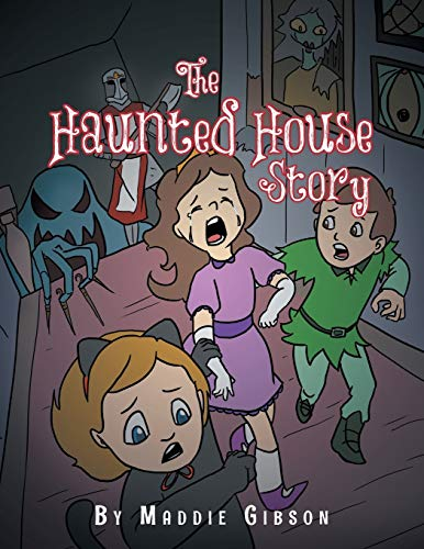 The Haunted House Story By Madeline Gibson