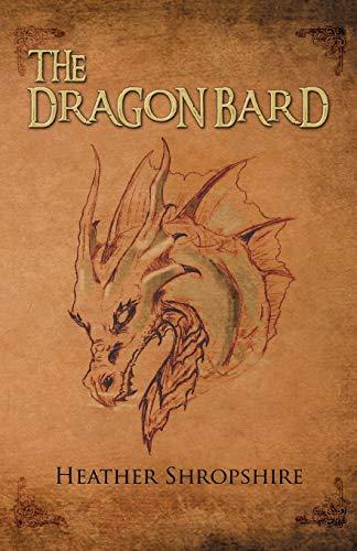 The Dragon Bard By Heather Shropshire