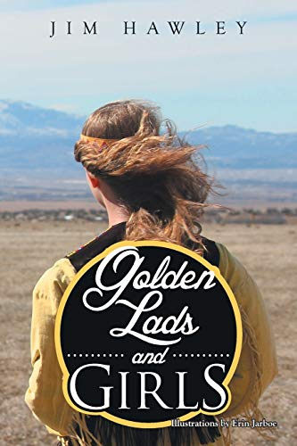 Golden Lads and Girls By Jim Hawley