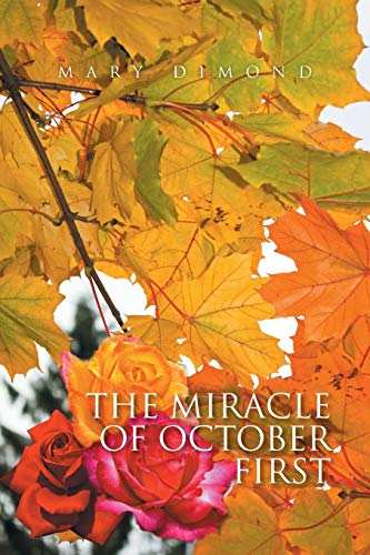 The Miracle of October First By Mary Dimond