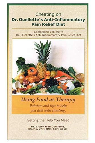 Cheating on Dr. Ouellette's Anti-Inflammatory Pain Relief Diet Second Edition By Victor Jean Ouellette