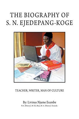 The Biography of S. N. Ejedepang-Koge By Livinus Njume Esambe