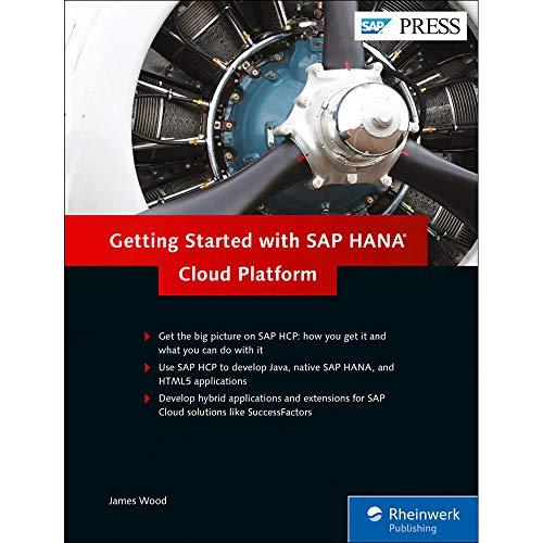Getting Started with SAP HANA Cloud Platform By Robin van het Hof
