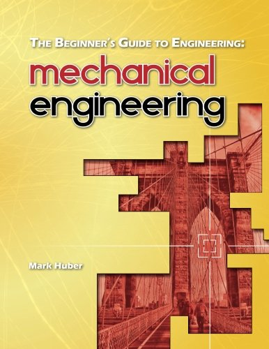 The Beginner's Guide to Engineering By Mark Huber