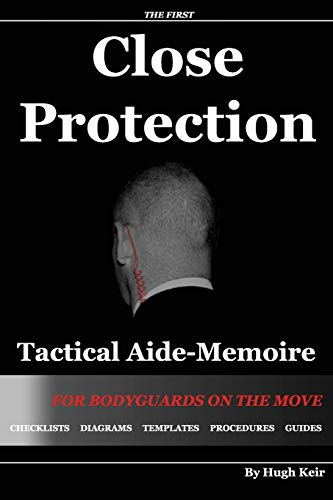 CP TAM: Close Protection Tactical Aide-Memoire: For Bodyguards on the Move By Hugh P Keir