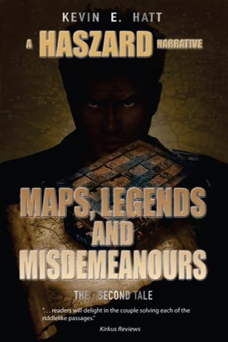 Maps, Legends and Misdemeanours By Kevin E Hatt