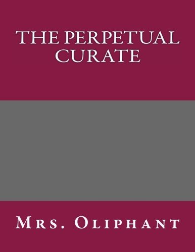 The Perpetual Curate By Mrs Oliphant