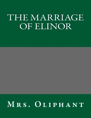 The Marriage of Elinor By Mrs Oliphant