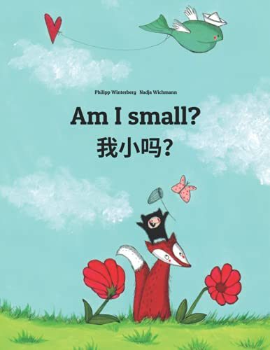 Am I small? 我小吗? By Nadja Wichmann
