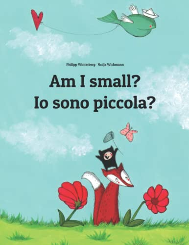 Am I small? Io sono piccola? By Nadja Wichmann
