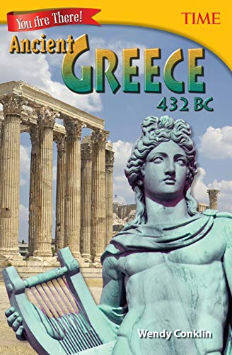You are There! Ancient Greece 432 Bc By Wendy Conklin