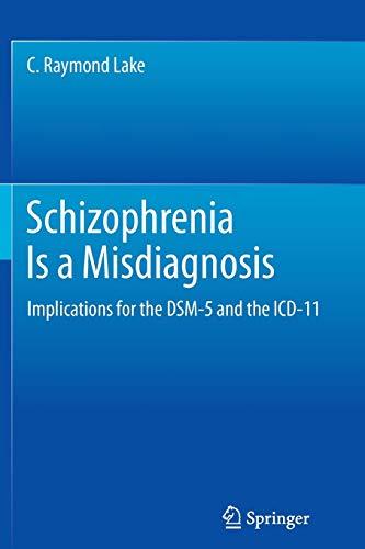Schizophrenia Is a Misdiagnosis By C. Raymond Lake