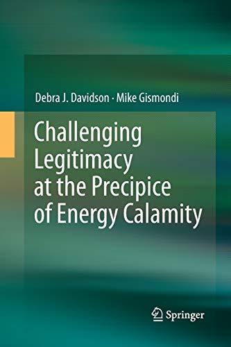 Challenging Legitimacy at the Precipice of Energy Calamity By Debra J. Davidson