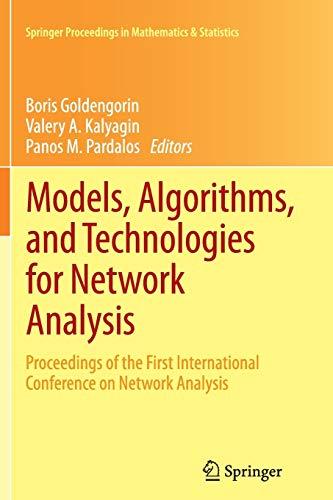 Models, Algorithms, and Technologies for Network Analysis By Boris I. Goldengorin