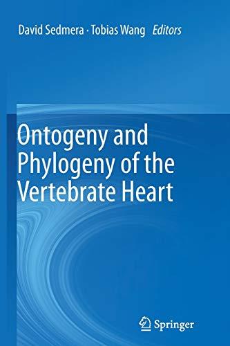 Ontogeny and Phylogeny of the Vertebrate Heart By David Sedmera