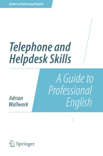 Telephone and Helpdesk Skills: A Guide to Professional English by Adrian Wallwork