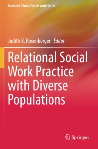 Relational Social Work Practice with Diverse Populations By Judith B. Rosenberger