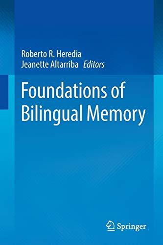 Foundations of Bilingual Memory By Roberto R. Heredia