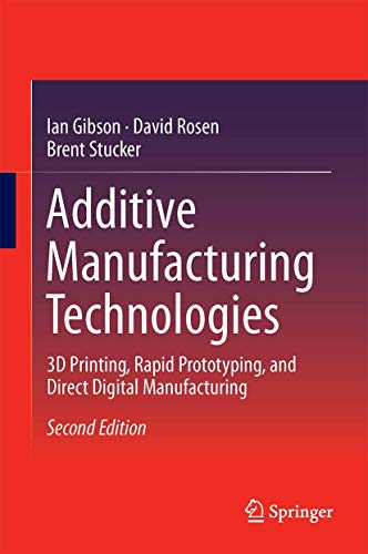Additive Manufacturing Technologies By Ian Gibson