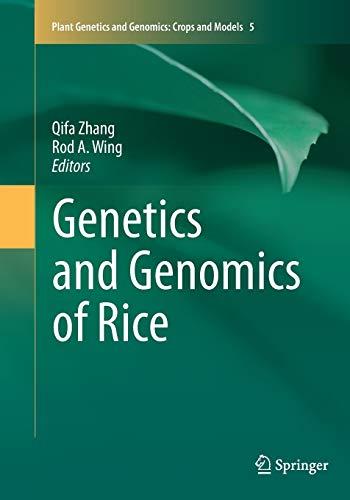 Genetics and Genomics of Rice By Qifa Zhang