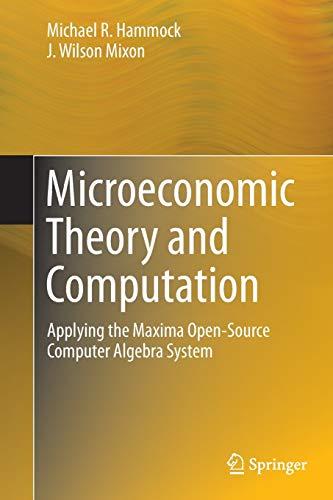 Microeconomic Theory and Computation By Michael R. Hammock