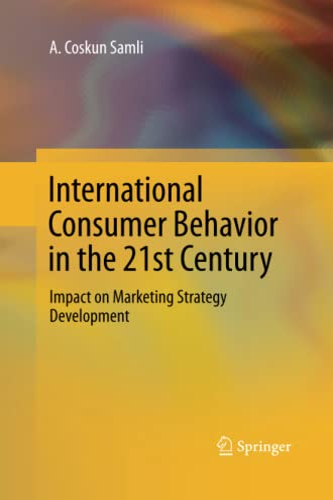 International Consumer Behavior in the 21st Century By A. Coskun Samli