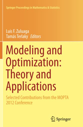 Modeling and Optimization: Theory and Applications By Luis F. Zuluaga